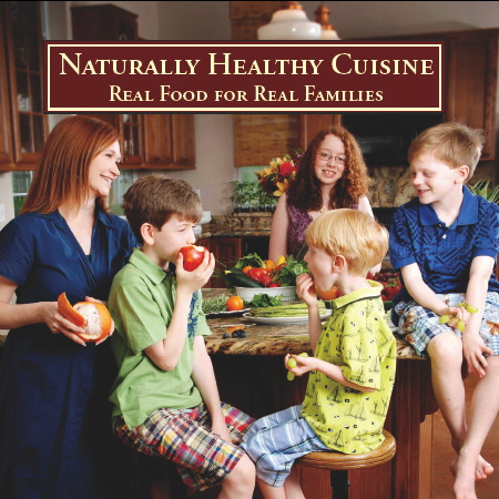Naturally Healthy Cuisine: Real Food for Real Families